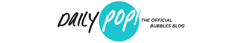 Daily POP! The official BUBBLES blog